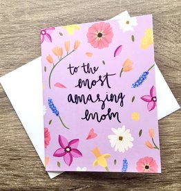 Bloomwolf Studio Floral To The Most Amazing Mom Greeting Card