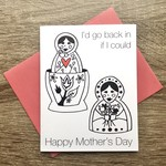 Paper Michelle I'd Go Back In Mother's Day Nesting Dolls Greeting Card