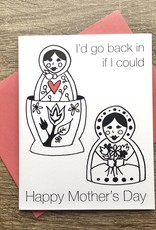 Paper Michelle I'd Go Back In Mother's Day Greeting Card