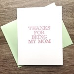 Green Bird Press Thanks For Being Mom Letterpress Greeting Card