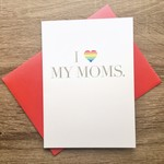 Design With Heart I Love My Moms Greeting Card