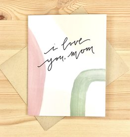Evermore Paper Co. I Love You Mom Brushstrokes Greeting Card