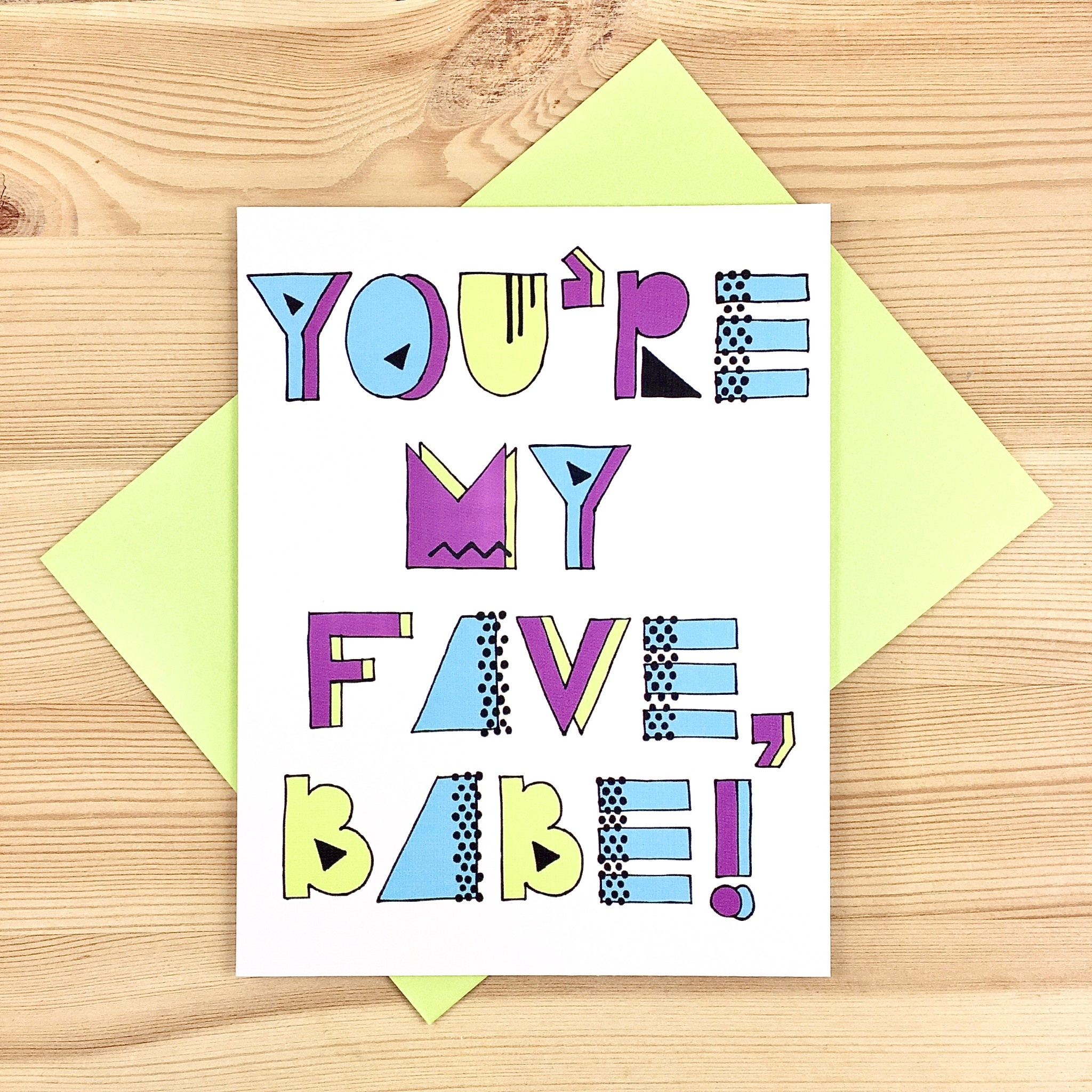 Fiber and Gloss You're My Fave, Babe! Greeting Card