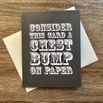 Haven Paperie Chest Bump Greeting Card