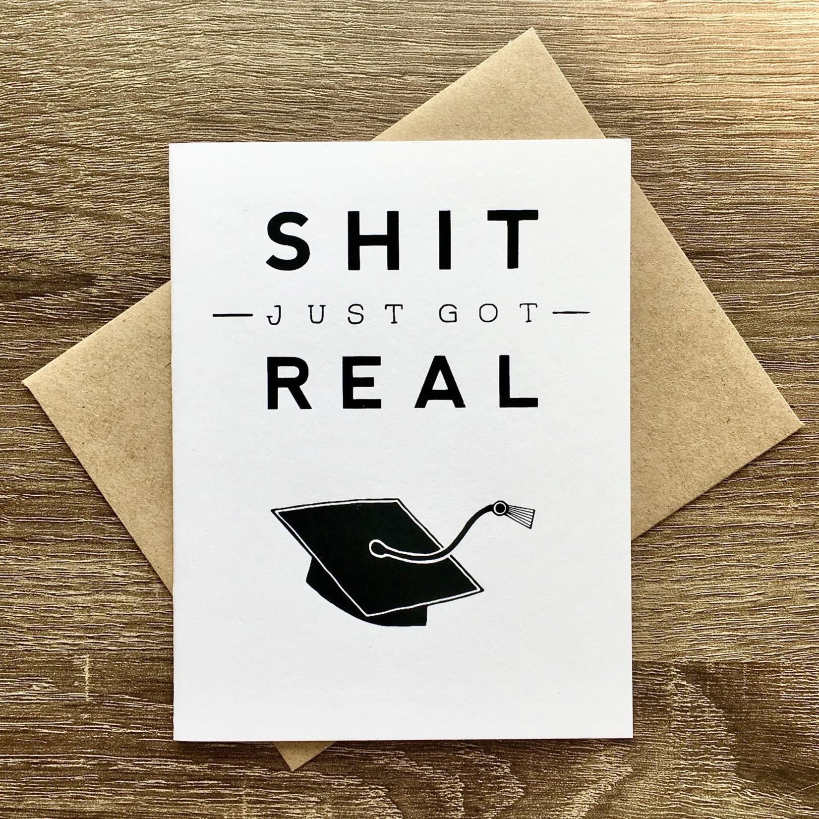 Exit343Design Shit Got Real - Grad Greeting Card