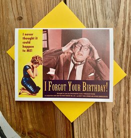 Alternate Histories I Forgot Your Birthday! Greeting Card