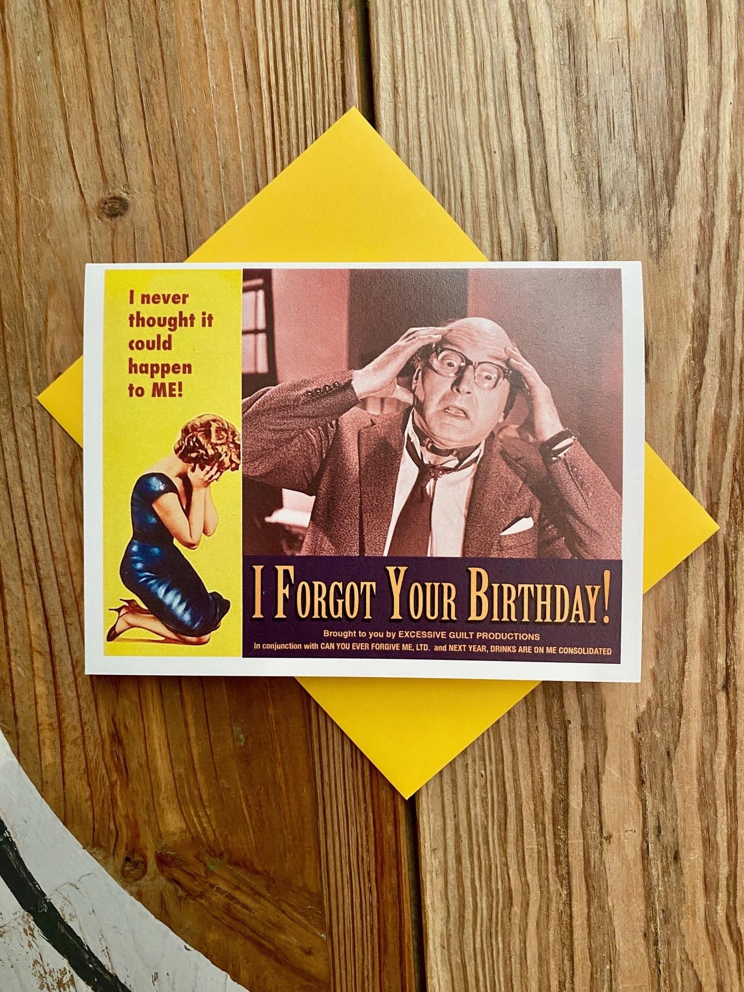 Alternate Histories I Forgot Your Birthday! Greeting Card