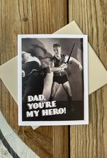 Alternate Histories Dad, You're My Hero! Greeting Card