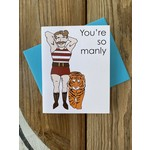 Paper Michelle You're So Manly (Tiger) Greeting Card