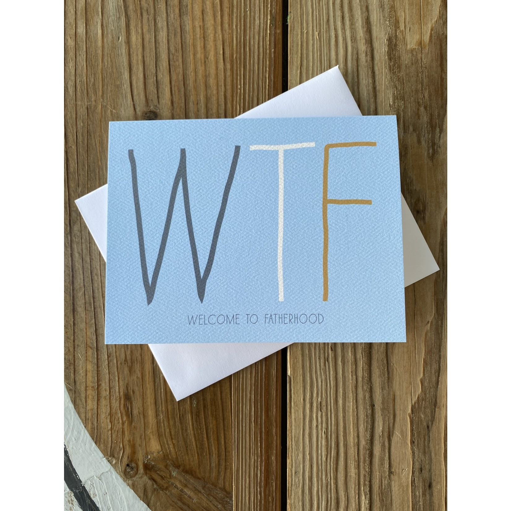 Haven Paperie WTF Welcome To Fatherhood Greeting Card