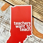 BadKneesTs IN Teachers Want To Teach Sticker