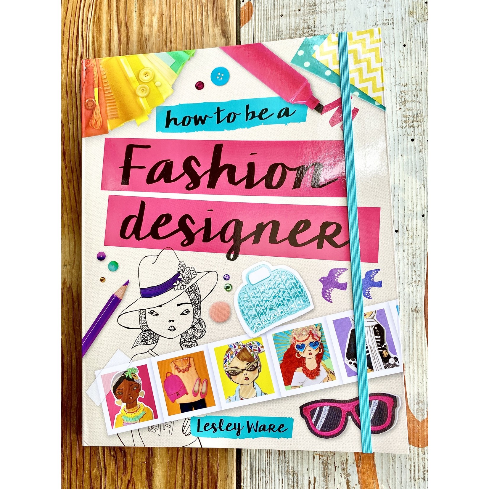 The Creative Cookie LLC (BO) How To Be A Fashion Designer Book