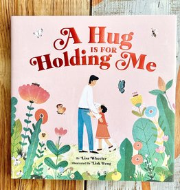 Lisa Wheeler A Hug Is For Holding Me Book - Lisa Wheeler