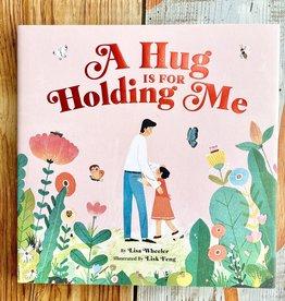 Lisa Wheeler A Hug Is For Holding Me Book - Lisa Wheeler