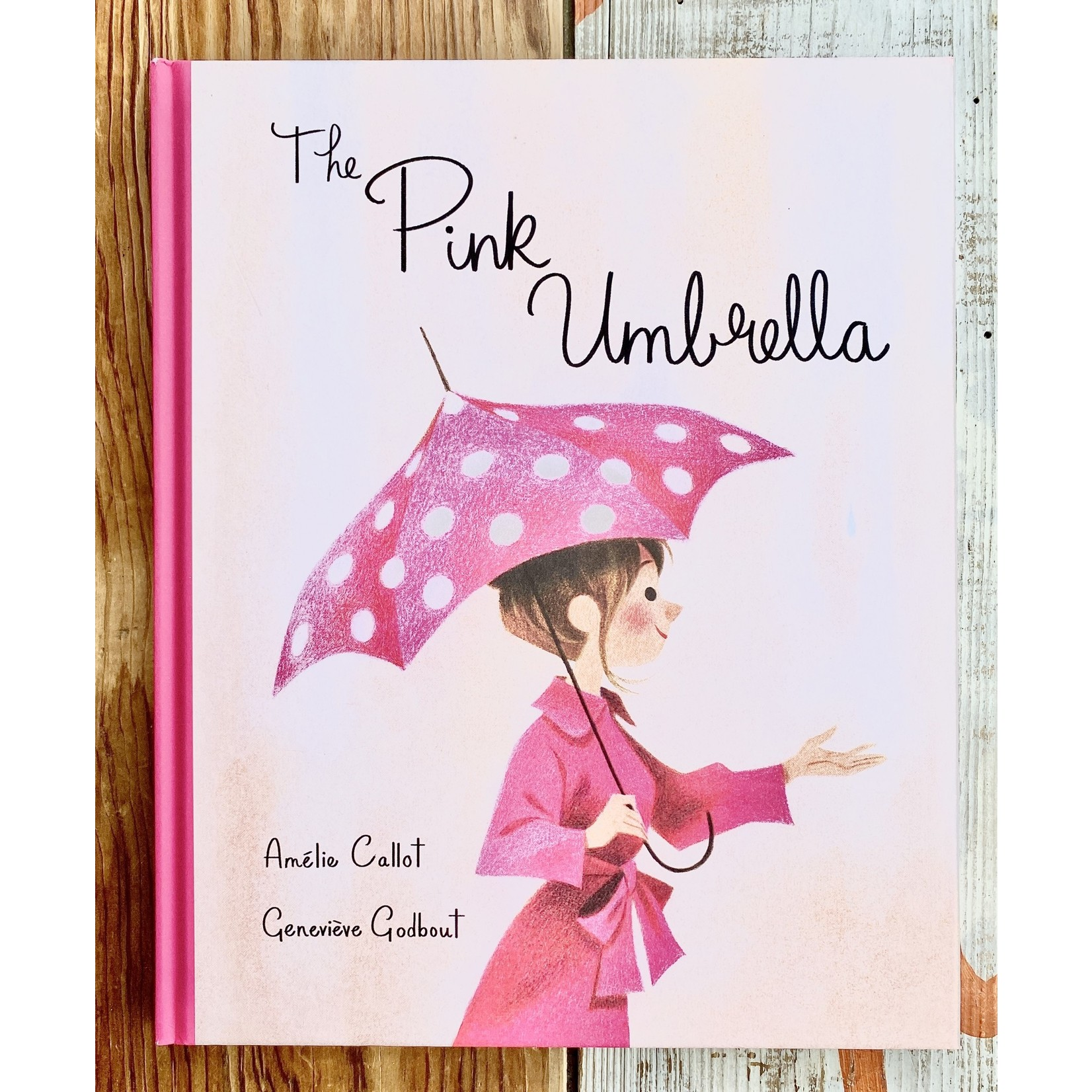 Amelie Callot & Genevieve Godbout The Pink Umbrella - Amélie Callot & Genevieve Godbout