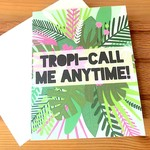 Fiber and Gloss Tropi-Call Me Anytime Greeting Card