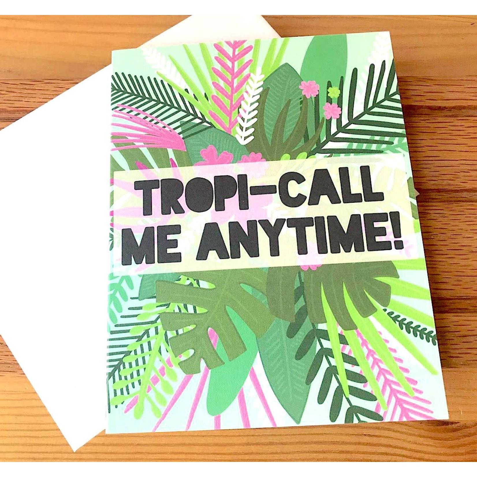 Fiber and Gloss Tropi-Call Me Anytime Greeting Card