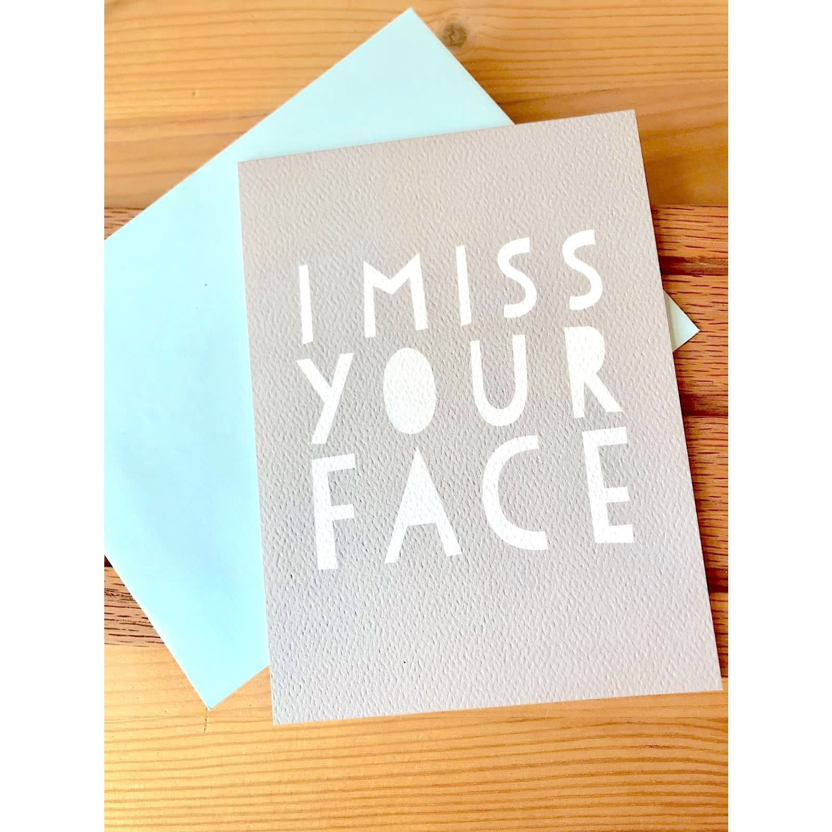 Haven Paperie Miss Your Face Greeting Card