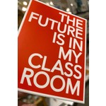 BadKneesTs The Future Is In My Classroom Sticker