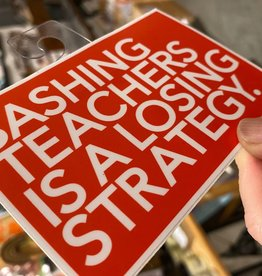 BadKneesTs Bashing Teachers Is A Losing Strategy Sticker