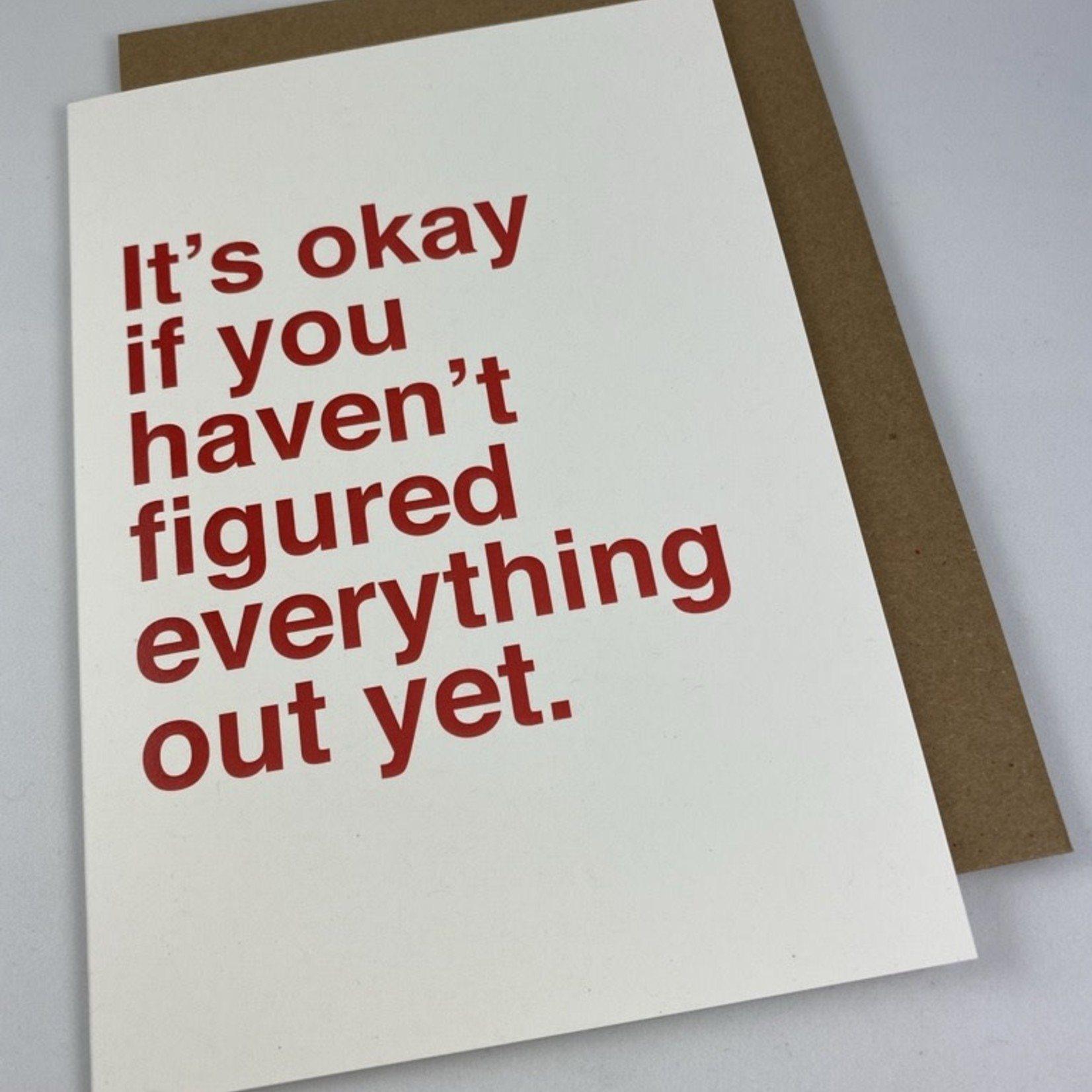 Sad Shop Okay Figured Everything Out Yet Greeting Card