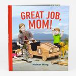 Jack & Holman Wang Great Job, Mom! Book - Jack & Holman Wang
