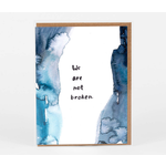 Little Truths Studio We Are Not Broken Greeting Card