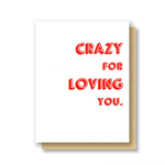 Questionable Press Crazy For Loving You Greeting Card