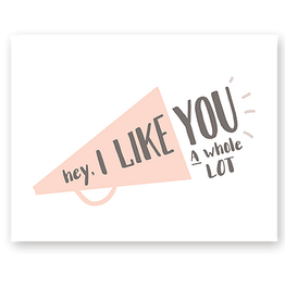 Haven Paperie Megaphone Hey I Like You Greeting Card