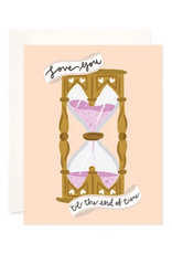 Bloomwolf Studio Hourglass Love You End Of Time Greeting Card