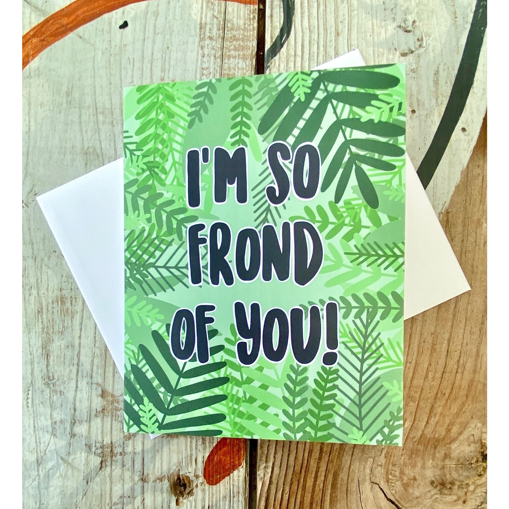 Fiber and Gloss So Frond Of You Greeting Card