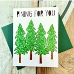 Fiber and Gloss Pining For You Trees Greeting Card