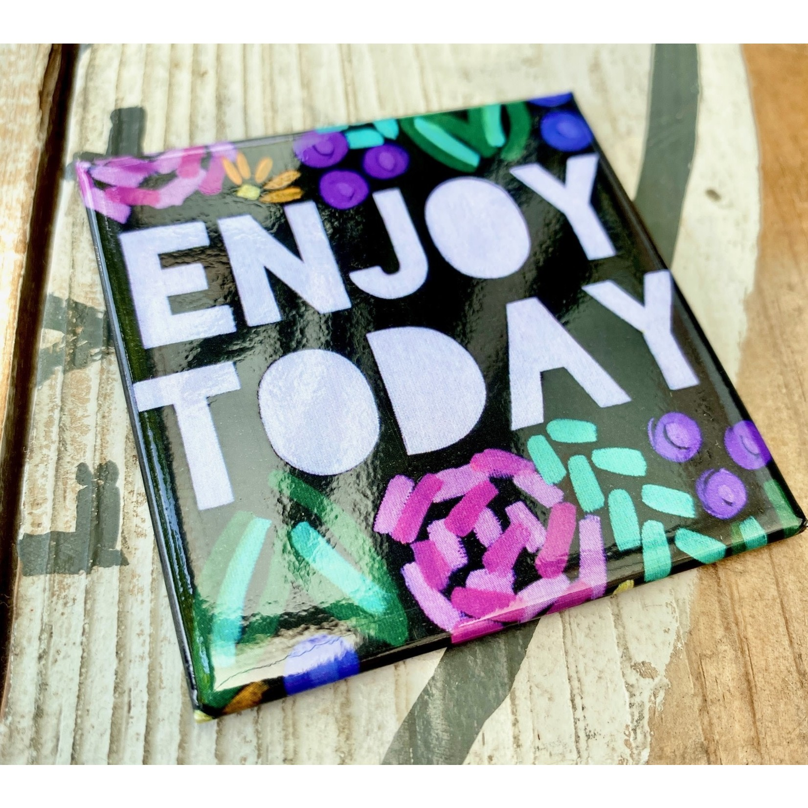 Fiber and Gloss Enjoy Today Floral Magnet