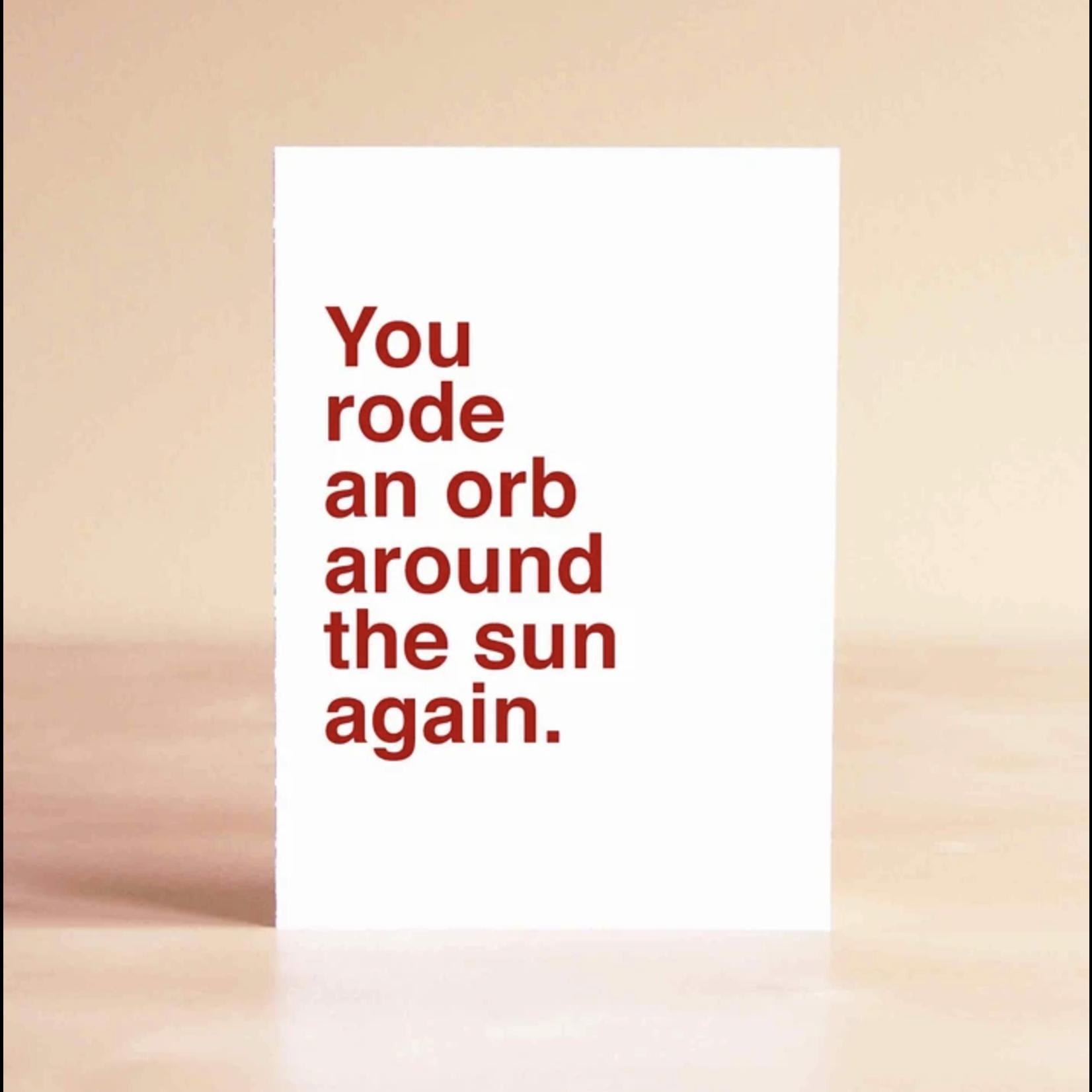 Sad Shop You Rode An Orb Around The Sun Again Birthday Greeting Card