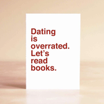 Sad Shop Dating Is Overrated. Let's Read Books Greeting Card