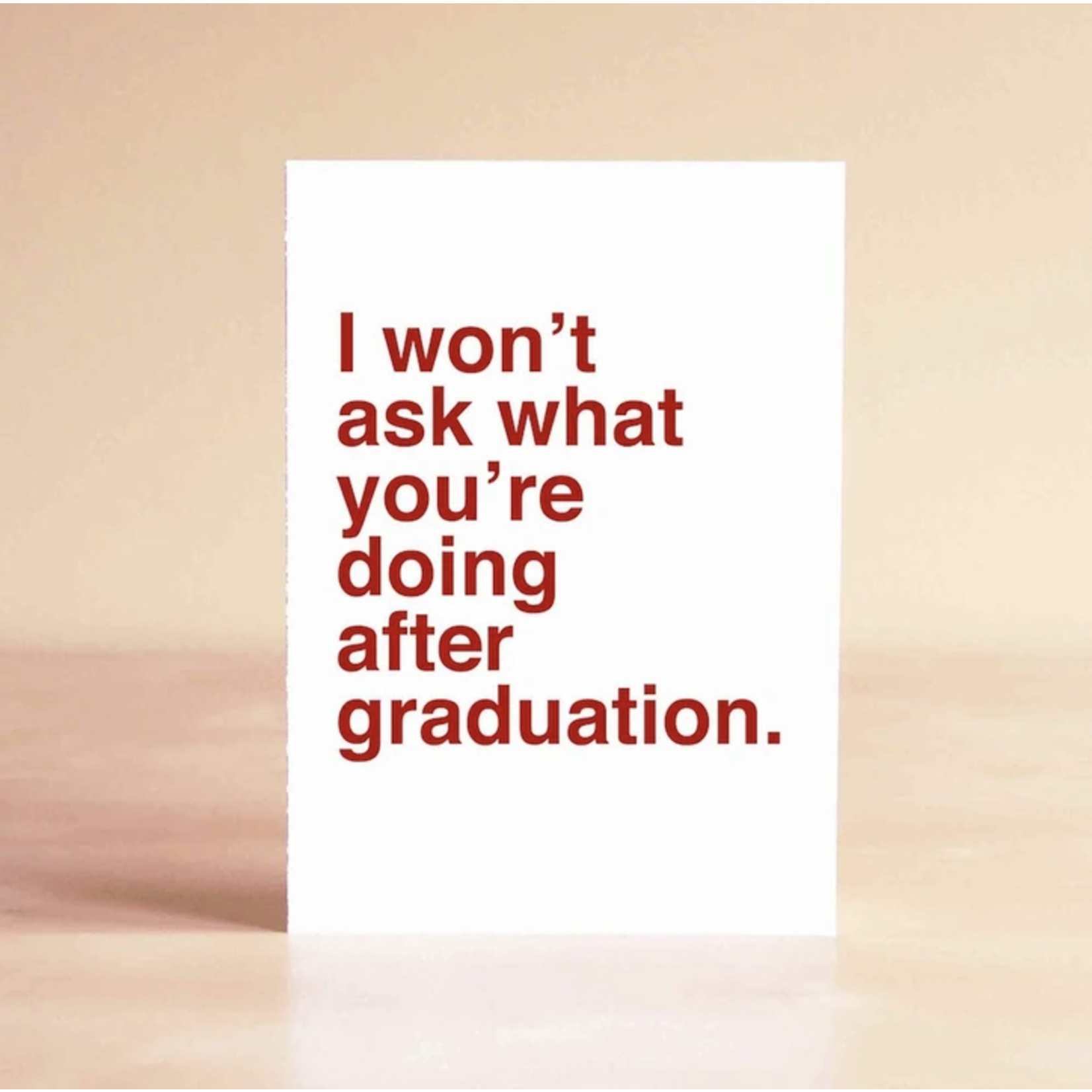 Sad Shop Won't Ask What You're Doing After Graduation Greeting Card