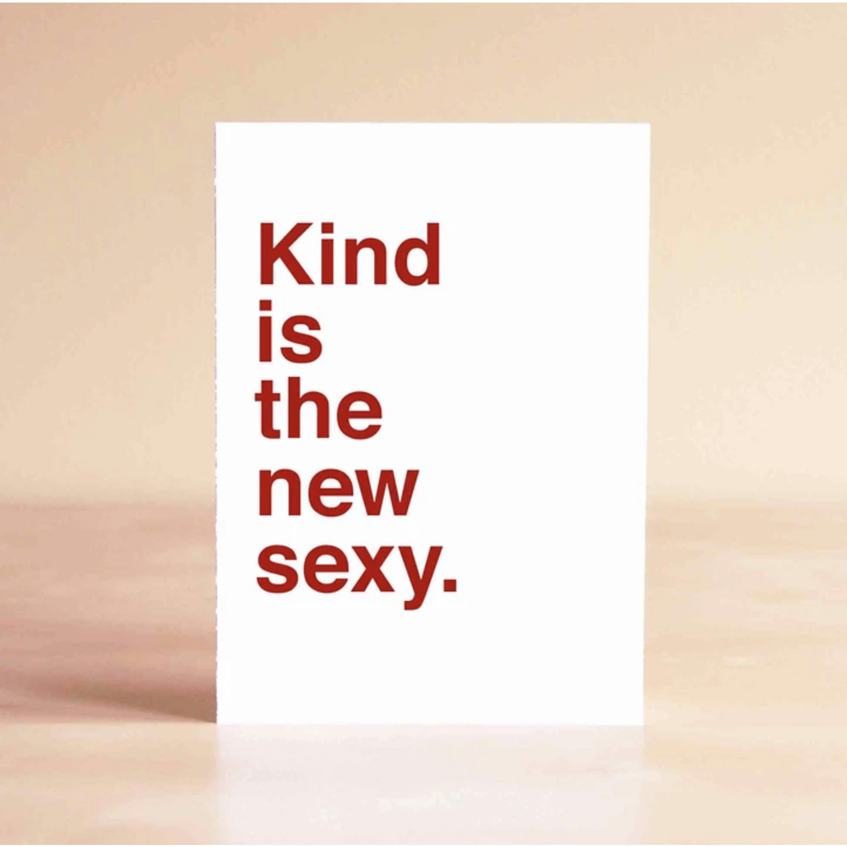 Sad Shop Kind Is The New Sexy Greeting Card