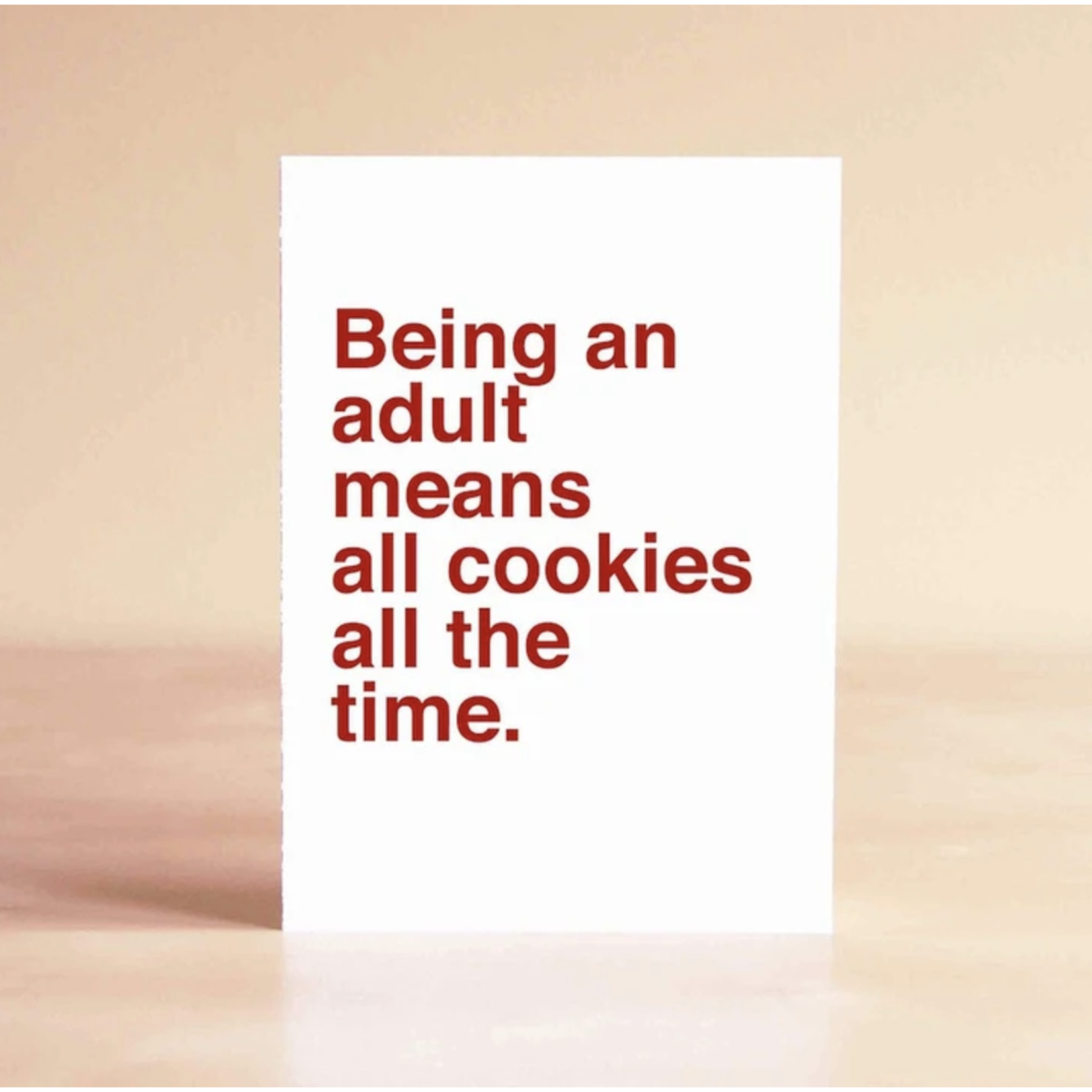 Sad Shop Adult Means Cookies All The Time Greeting Card