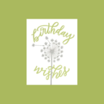 Worthwhile Paper Birthday Wishes Dandelion Puff Greeting Card
