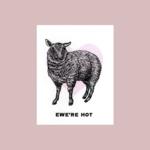 Questionable Press Ewe're Hot Sheep Greeting Card