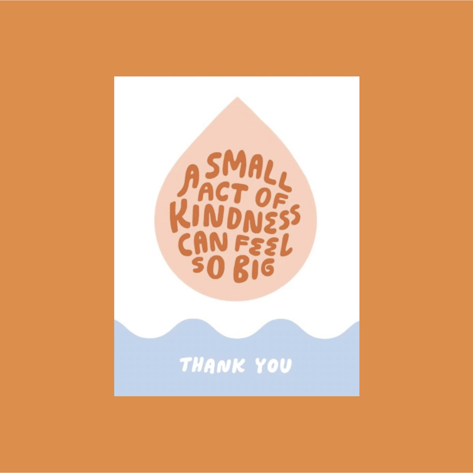 Worthwhile Paper Small Act Of Kindness Droplet Thank You Greeting Card