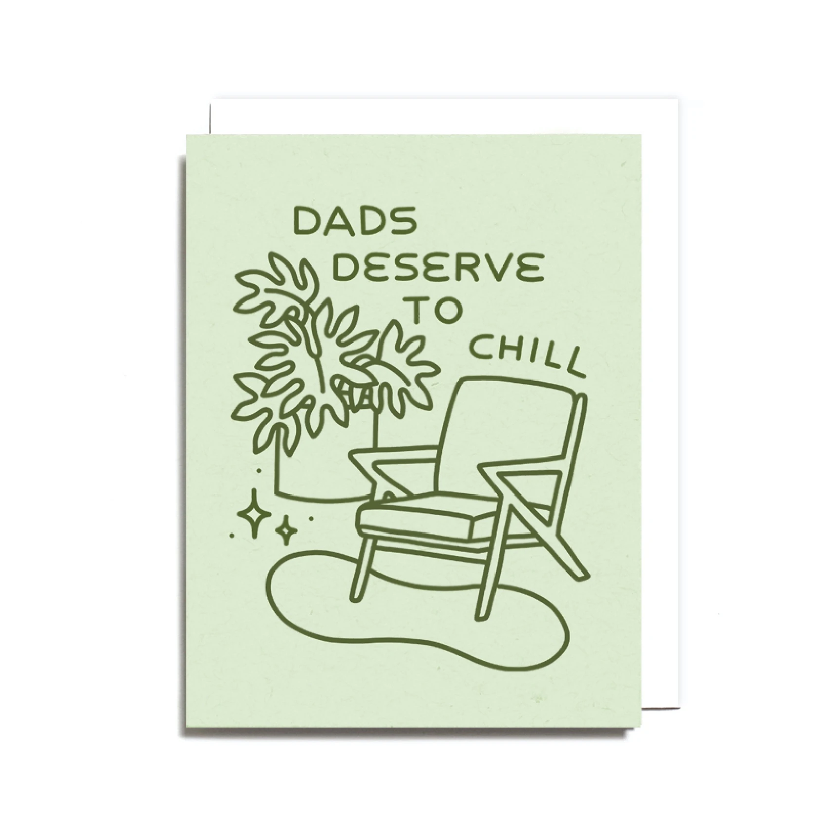 Worthwhile Paper Dads Deserve To Chill (Green) Greeting Card