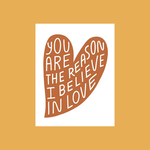 Worthwhile Paper The Reason I Believe In Love Heart Greeting Card