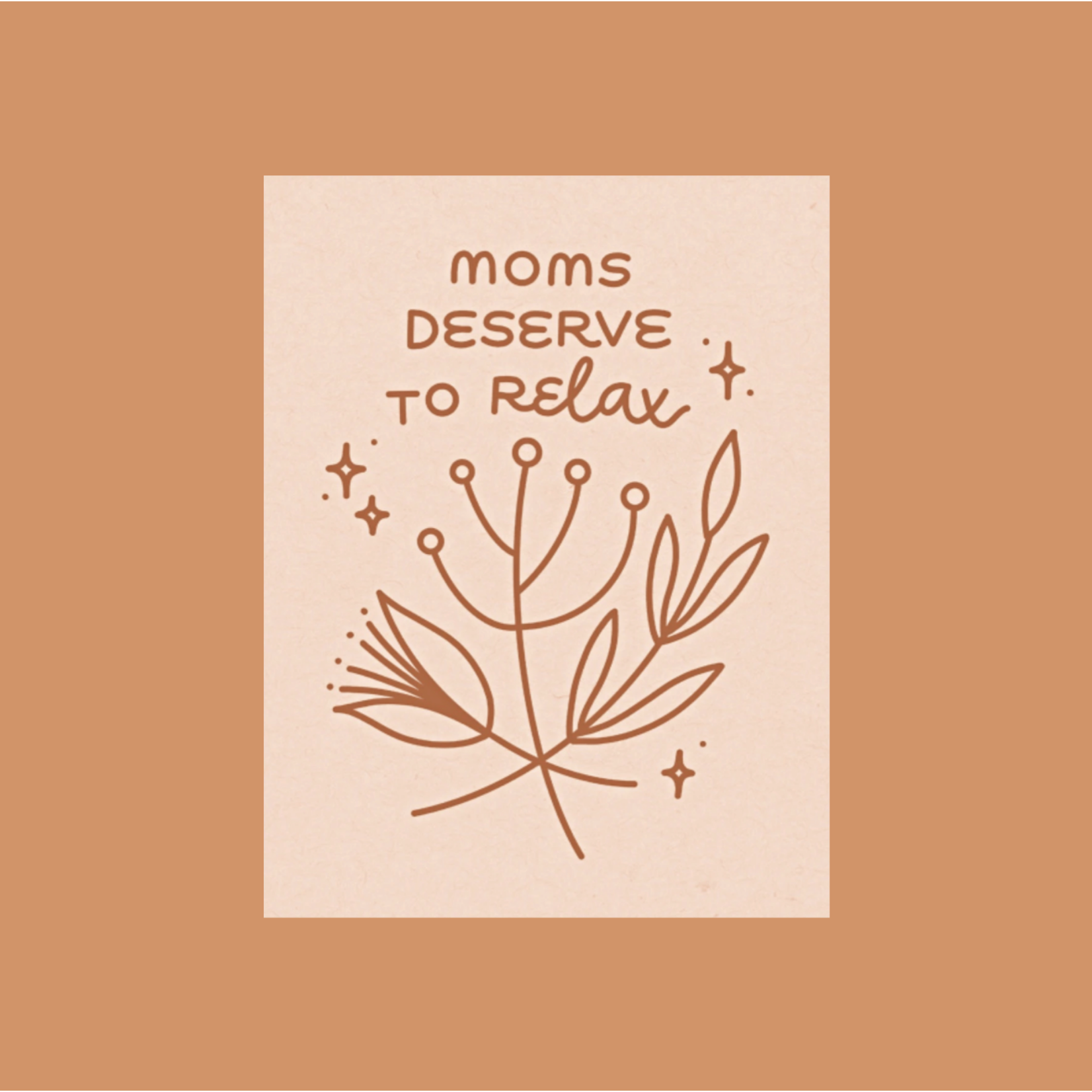 Worthwhile Paper Moms Deserve To Relax (Pink) Greeting Card