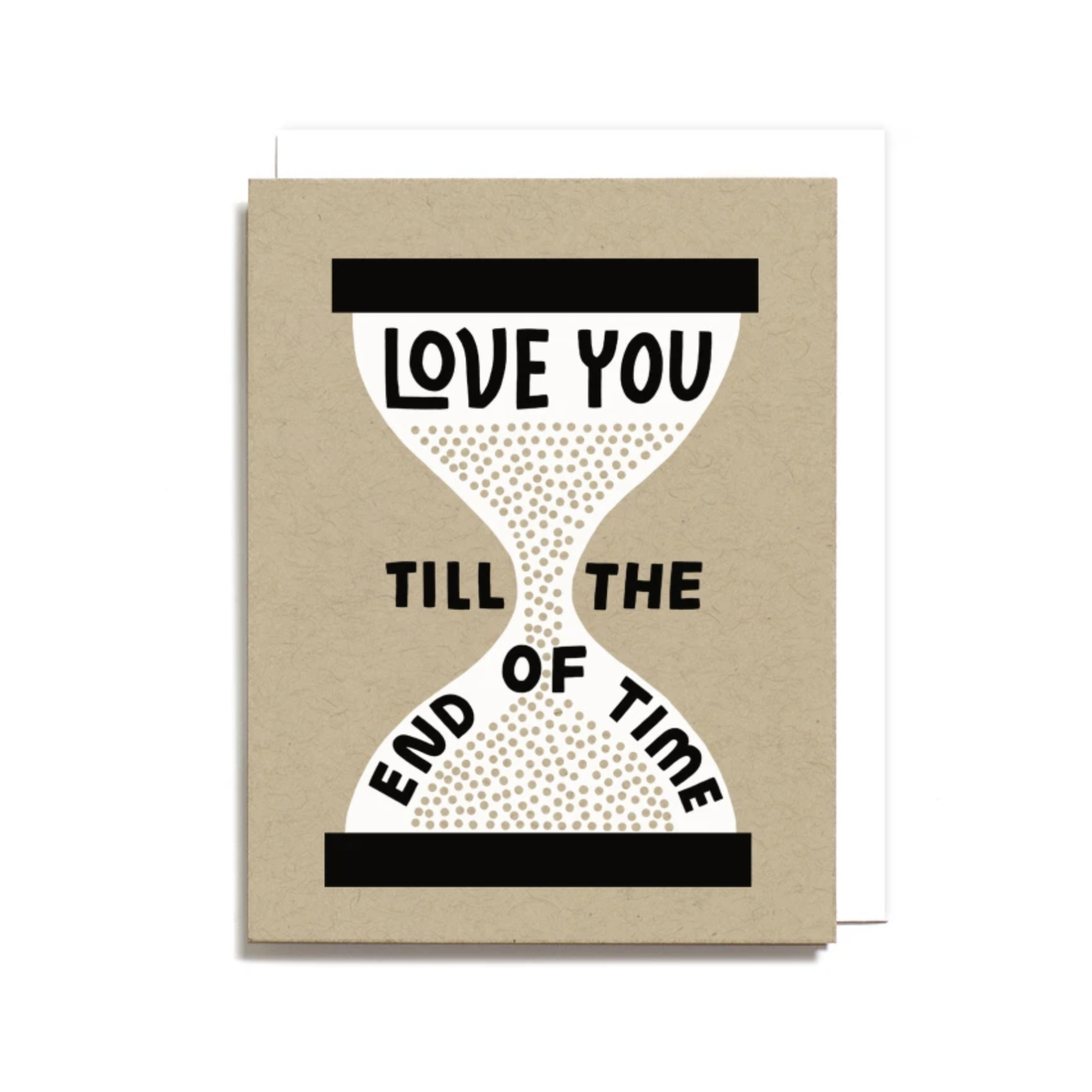 Worthwhile Paper Love You Till The End Of Time Hourglass Greeting Card
