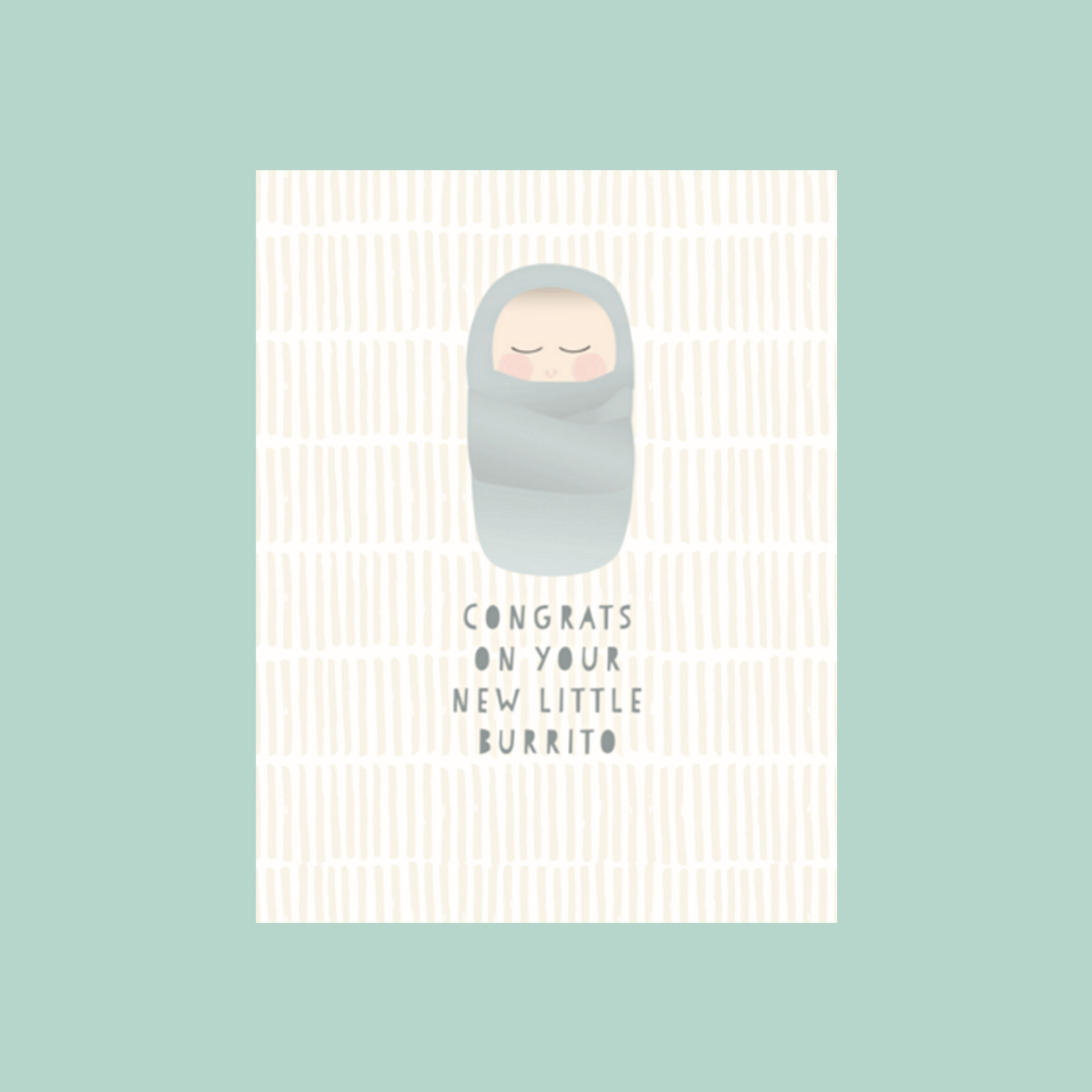 Haven Paperie Congrats On Your New Little Burrito (Baby) Greeting Card