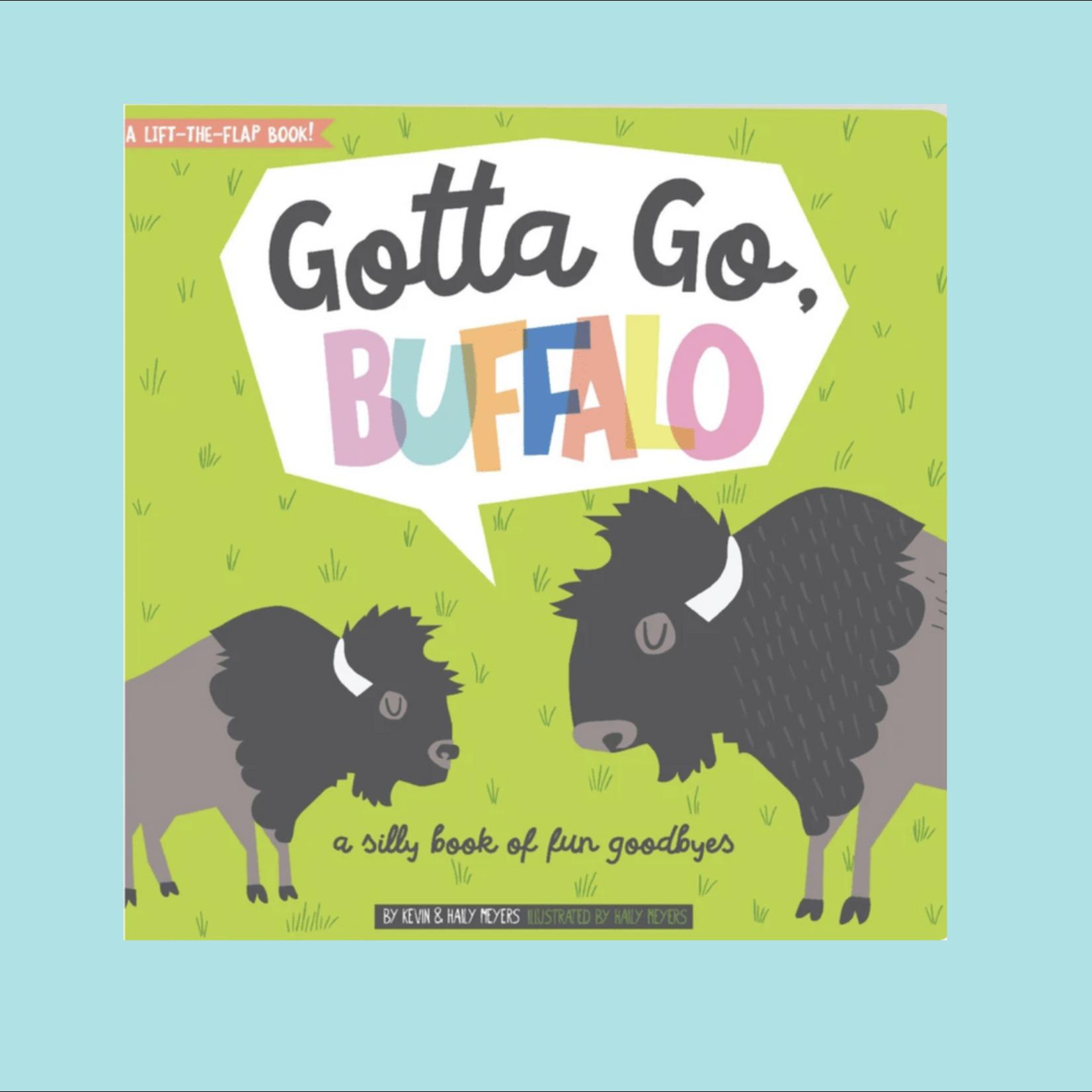 Gotta Go, Buffalo: Silly Book Of Goodbyes Board Book