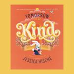 Jessica Hische Tomorrow I'll Be Kind Book - Jessica Hische