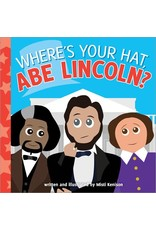 Where's Your Hat Abe Lincoln?