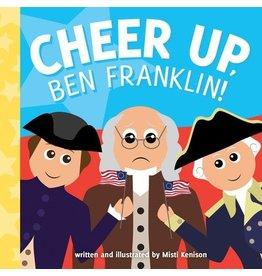 Cheer Up, Ben Franklin